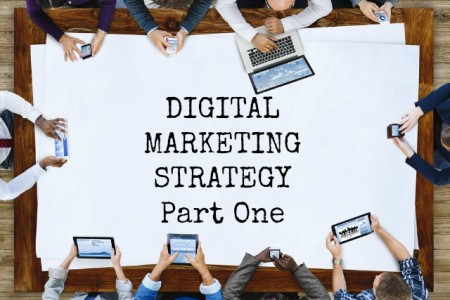 Digital Marketing Strategy – Part One